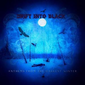 Drift Into Black-Anthems from the Darkest Winter-2019